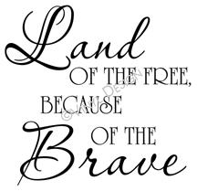 Land of the Free Because of the Brave (1) vinyl decal