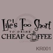 Life Is Too Short To Drink Cheap Coffee vinyl decal