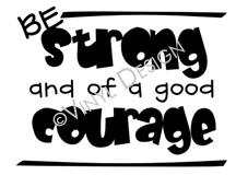Be Strong and of a Good Courage vinyl decal