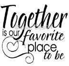 Together is Our Favorite Place to Be vinyl decal