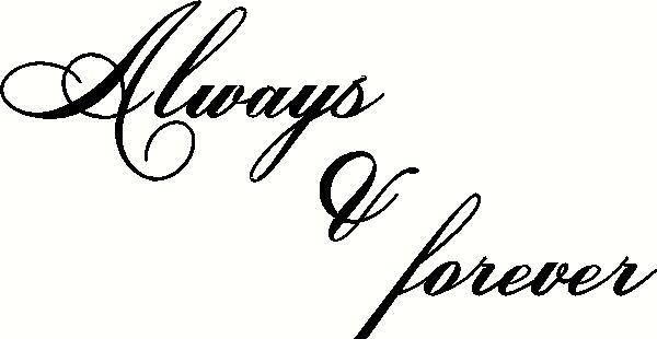 Always and Forever (1) vinyl decal