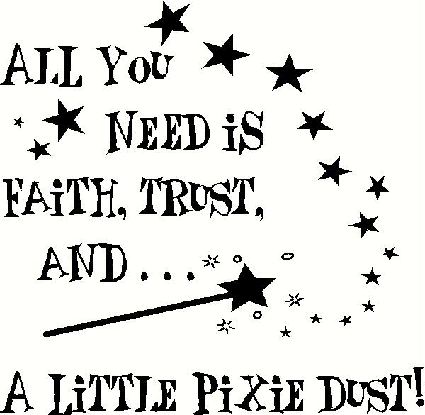 Faith Trust & Pixie Dust (1) vinyl decal