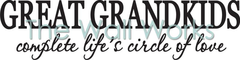 Great Grandkids Complete Lifes Circle of Love vinyl decal