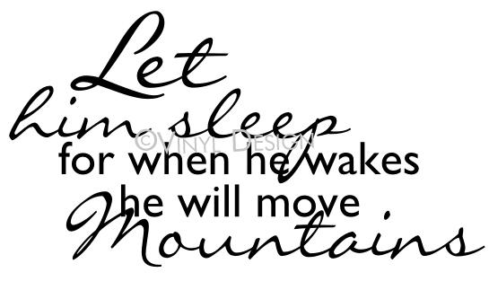 Let Him Sleep...He Will Move Mountains vinyl decal