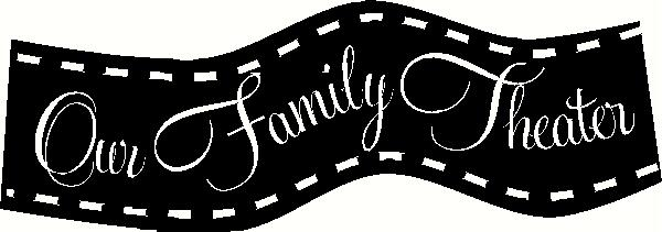 Our Family Theater vinyl decal