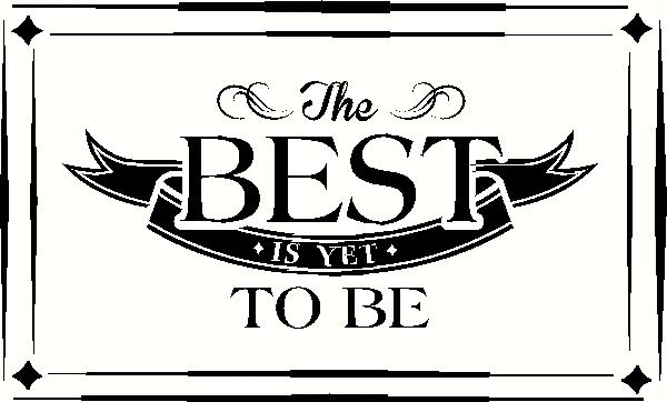 The Best is Yet to Be vinyl decal
