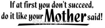 Do Like Your Mother Said vinyl decal
