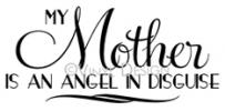 My Mother is an Angel vinyl decal