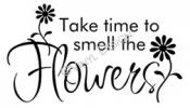 Take Time To Smell the Flowers vinyl decal