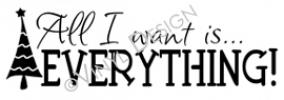 all i want is everything vinyl decal