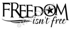 Freedom Isnt Free vinyl decal