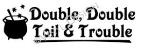 double, double toil & trouble vinyl decal