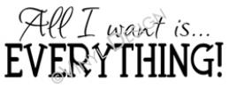 all i want is everything (1) vinyl decal