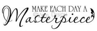 Make Each Day a Masterpiece vinyl decal