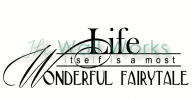 Life Itself is a Most Wonderful Fairytale vinyl decal