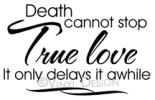 death cannot stop true love vinyl decal