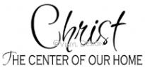 christ - the center of our home (2) vinyl decal