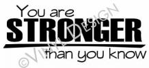 Stronger than you know vinyl decal