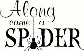 Along Came a Spider  vinyl decal