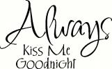 always kiss me goodnight (3)