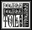 Double Double Trouble vinyl decal