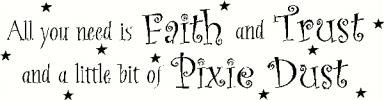 Faith Trust & Pixie Dust vinyl decal