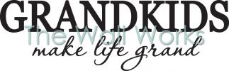 Grandkids Make Life Grand vinyl decal