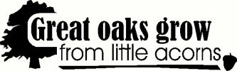 Great Oaks Grow vinyl decal