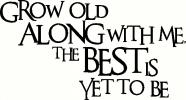 Grow Old vinyl decal