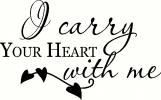 I Carry Your Heart With Me vinyl decal