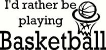 Rather Be Playing Basketball vinyl decal