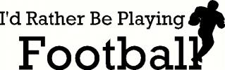 rather be playing football vinyl decal