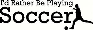 rather be playing soccer vinyl decal