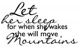 Let Her Sleep...She Will Move Mountains vinyl decal