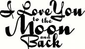 Love to the Moon and Back vinyl decal