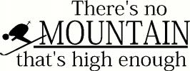 No Mountain High Enough vinyl decal
