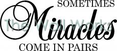 Sometimes Miracles Come In Pairs vinyl decal