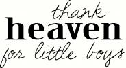 Thank Heaven For Little Boys (1) vinyl decal