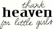 Thank Heaven For Little Girls (1) vinyl decal