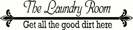 the laundry room-get all the good dirt here vinyl decal