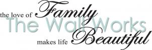 The Love of Family Makes Life Beautiful vinyl decal