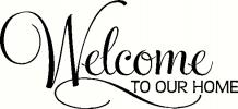 Welcome To Our Home (2) vinyl decal